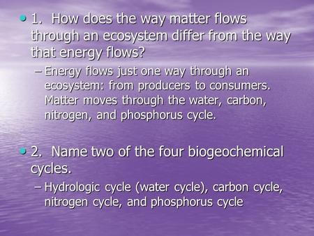 2. Name two of the four biogeochemical cycles.
