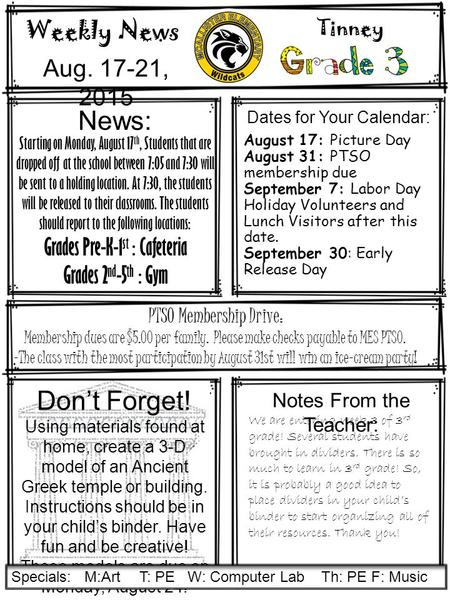 Weekly News Aug. 17-21, 2015 Notes From the Teacher: Don't Forget! Using materials found at home, create a 3-D model of an Ancient Greek temple or building.