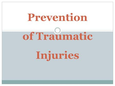 Prevention of Traumatic Injuries. Introduction Dental trauma is an injury of thermal, chemical or physical cause that affects the tooth or dentoalveolar.