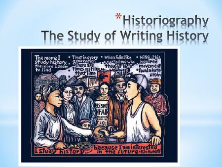 "* ""History is the record of the life of people through the ages, written after careful study, which attempts to interpret the significance of the recorded."