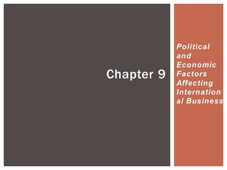 Political and Economic Factors Affecting Internation al Business Chapter 9.