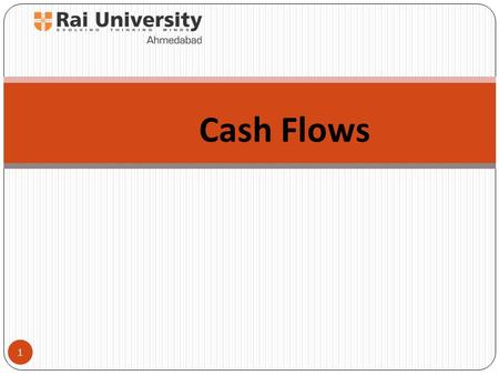 Cash Flows 1. Overview 2 1. Statement of Changes in Financial Position. 2. Motivation for a Statement of Cash Flows. 3. The cash flow statement and the.