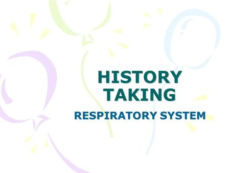 HISTORY TAKING RESPIRATORY SYSTEM. OUTLINE PERSONAL INFO CHIEF COMPLAINTS PRESENT HISTORY REVIEW OF SYSTEMS PAST HISTORY PERSONAL HISTORY SOCIAL HISTORY.
