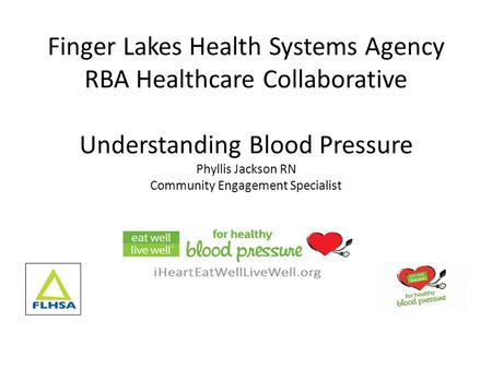 Finger Lakes Health Systems Agency RBA Healthcare Collaborative Understanding Blood Pressure Phyllis Jackson RN Community Engagement Specialist.