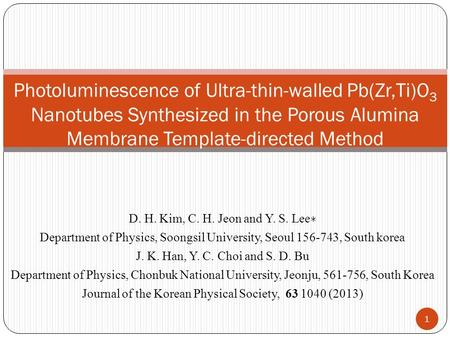 D. H. Kim, C. H. Jeon and Y. S. Lee ∗ Department of Physics, Soongsil University, Seoul 156-743, South korea J. K. Han, Y. C. Choi and S. D. Bu Department.