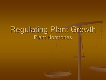 Regulating Plant Growth Plant Hormones. Plant Hormones Naturally occurring compounds produced by the plant to accelerate or inhibit the rate of growth.