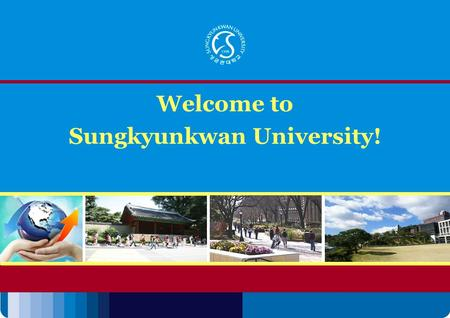 Welcome to Sungkyunkwan University!. 1. Overview of Center for Insurance Culture Studies 2. Overview of Sungkyunkwan University (SKKU) 3. Facility 4.