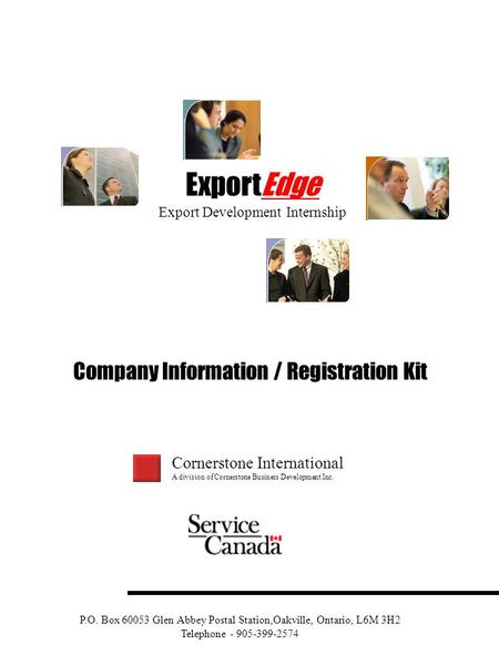 Cornerstone International A division of Cornerstone Business Development Inc. ExportEdge Export Development Internship Company Information / Registration.