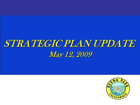 STRATEGIC PLAN UPDATE May 12, 2009. Upgrade E-Zone Major Accomplishments Several land acquisitions completed or in process Modified contract with Spectrum.