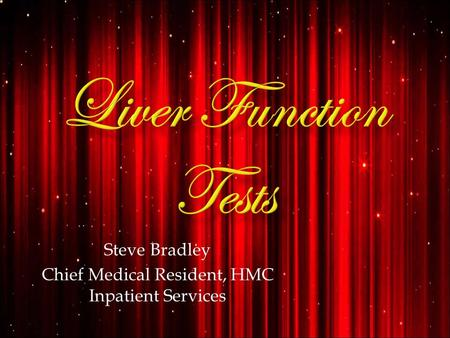 Steve Bradley Chief Medical Resident, HMC Inpatient Services.