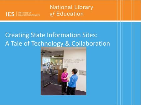 Creating State Information Sites: A Tale of Technology & Collaboration.