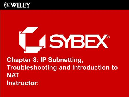 Click to edit Master subtitle style Chapter 8: IP Subnetting, Troubleshooting and Introduction to NAT Instructor: