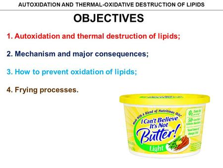 AUTOXIDATION AND THERMAL-OXIDATIVE DESTRUCTION OF LIPIDS