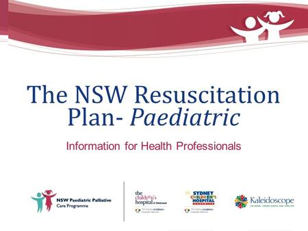 The NSW Resuscitation Plan- Paediatric Information for Health Professionals.