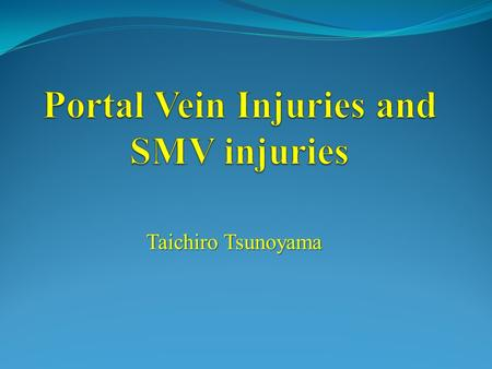 Portal Vein Injuries and SMV injuries