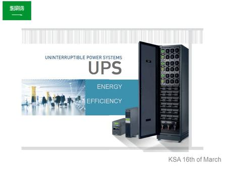 KSA 16th of March. UPSUPS (Uninterruptible Power Supply) is a device which supply energy without interruptions to other electric devices. It uses batteries.