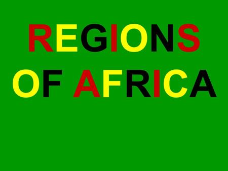 REGIONS OF AFRICA. SAHARA DESERT Where is the Sahara Desert located? Describe its relative location. It is about 3,500,000 square miles. That is about.