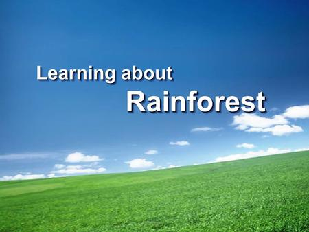 Learning about Rainforest. WHAT IS A RAINFOREST  These incredible places cover only 6 % of the Earth's surface but yet they contain MORE THAN 1/2 of.