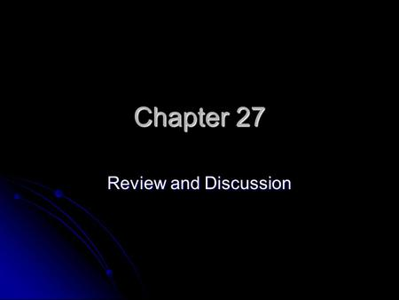 Chapter 27 Review and Discussion. European Justification: Superiority is a Heavy Burden Social Darwinism Social Darwinism Applied Charles Darwin's theory.
