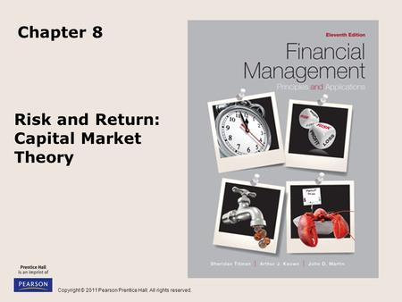 Copyright © 2011 Pearson Prentice Hall. All rights reserved. Risk and Return: Capital Market Theory Chapter 8.