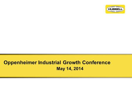 Oppenheimer Industrial Growth Conference May 14, 2014.