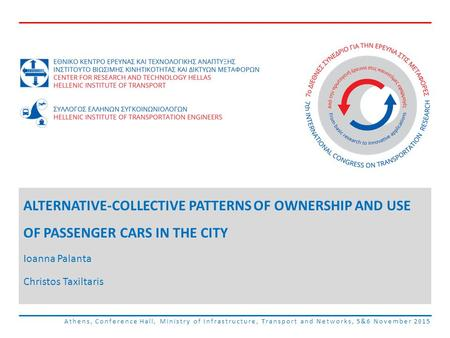 Athens, Conference Hall, Ministry of Infrastructure, Transport and Networks, 5&6 November 2015 ALTERNATIVE-COLLECTIVE PATTERNS OF OWNERSHIP AND USE OF.