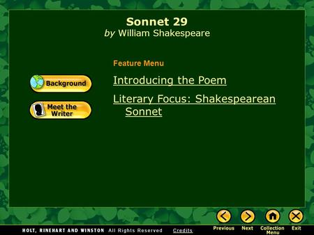 Sonnet 29 by William Shakespeare Introducing the Poem Literary Focus: Shakespearean Sonnet Feature Menu.