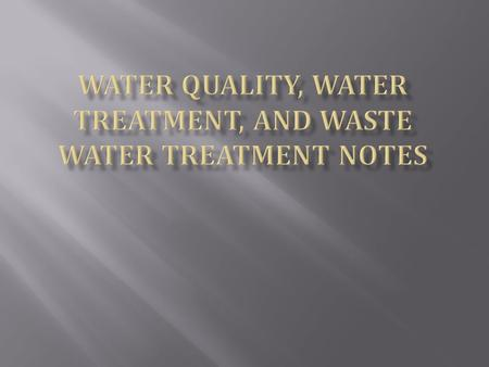  The health of a water system is determined by the balance between physical, chemical, and biological variables.