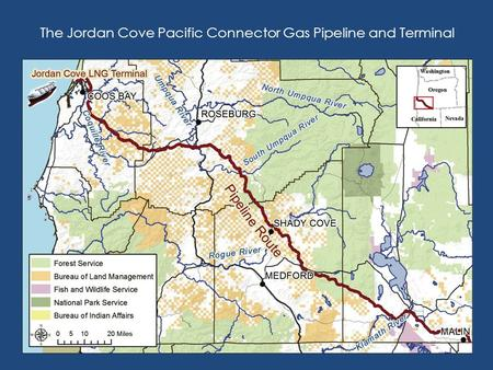 The Jordan Cove Pacific Connector Gas Pipeline and Terminal.