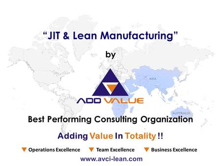 "Best Performing Consulting Organization by ""JIT & Lean Manufacturing"" Adding Value In Totality !!"