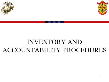 INVENTORY AND ACCOUNTABILITY PROCEDURES
