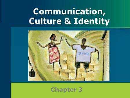 Communication, Culture & Identity Chapter 3. Intercultural Communication Intercultural communication is communication between and among individuals and.