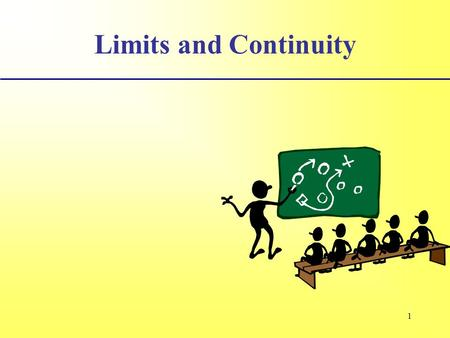 1 Limits and Continuity. 2 Intro to Continuity As we have seen some graphs have holes in them, some have breaks and some have other irregularities. We.