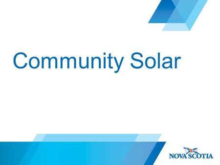 "Community Solar. Background Review of Electricity System mandated by Bill 1 – Nov. 2013 ""Our Electricity Future, Nova Scotia's Electricity Plan"" released."