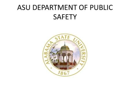 ASU DEPARTMENT OF PUBLIC SAFETY. Sexually Based Violence Course The Sexually based Violence Course is established to inform the public about serious issues.