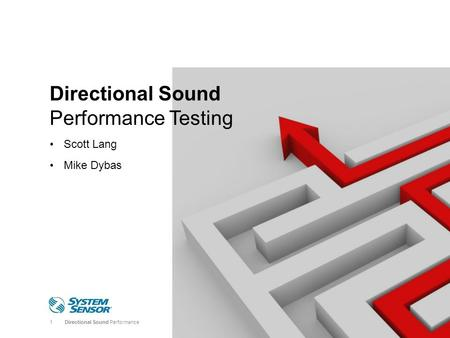 1Directional Sound Performance Directional Sound Performance Testing Scott Lang Mike Dybas.