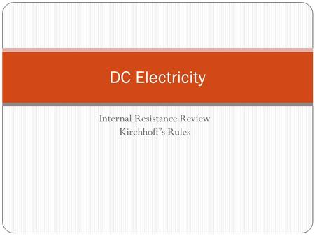 Internal Resistance Review Kirchhoff's Rules DC Electricity.