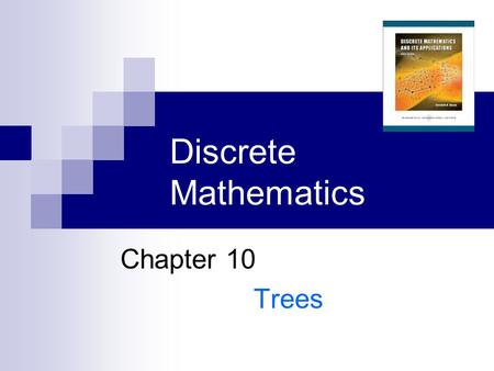 Discrete Mathematics Chapter 10 Trees. Outline 10.1 Introduction to Trees 10.2 Applications of Trees 10.3 Tree Traversal 10.4 Spanning Trees 10.5 Minimal.