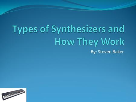 Types of Synthesizers and How They Work