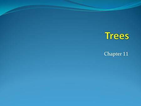 Chapter 11. Chapter Summary  Introduction to trees (11.1)  Application of trees (11.2)  Tree traversal (11.3)  Spanning trees (11.4)