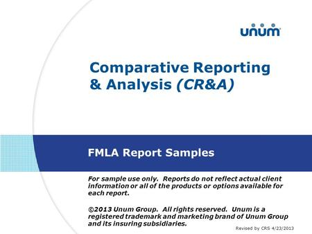 For sample use only. Reports do not reflect actual client information or all of the products or options available for each report. ©2013 Unum Group. All.