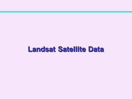 Landsat Satellite Data. 1 LSOS (1-ha) 9 Intensive Study Areas (1km x 1km) 3 Meso-cell Study Areas (25km x 25km) 1 Small Regional Study Area (1.5 o x 2.5.