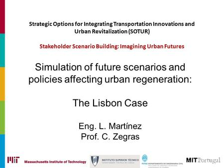 Strategic Options for Integrating Transportation Innovations and Urban Revitalization (SOTUR) Stakeholder Scenario Building: Imagining Urban Futures Simulation.