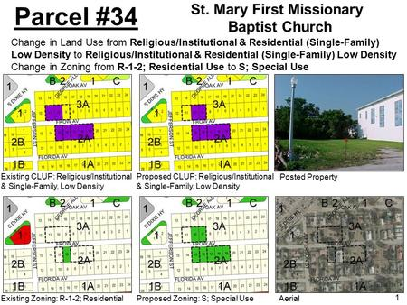 1 Parcel #34 Existing CLUP: Religious/Institutional & Single-Family, Low Density Existing Zoning: R-1-2; ResidentialProposed Zoning: S; Special Use Proposed.