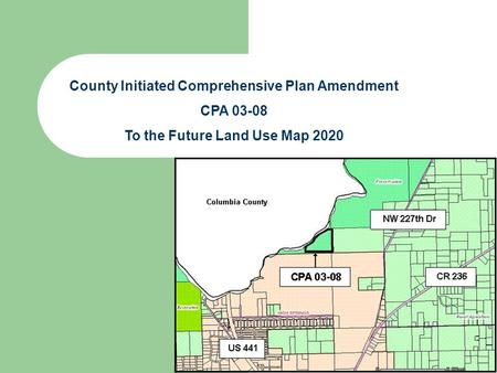 County Initiated Comprehensive Plan Amendment CPA 03-08 To the Future Land Use Map 2020.