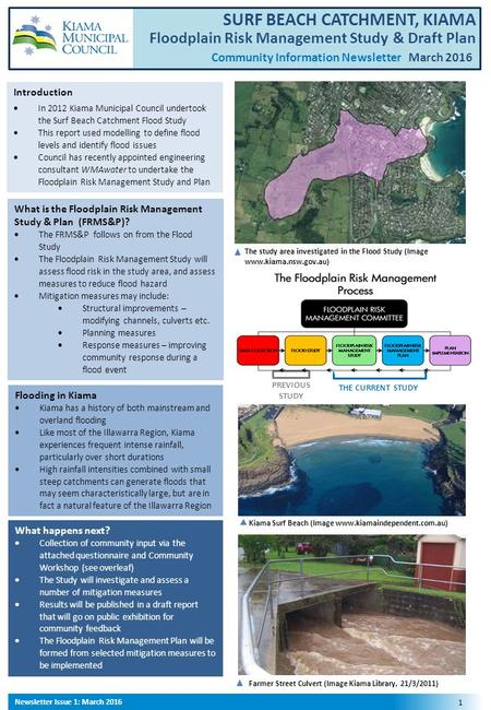 SURF BEACH CATCHMENT, KIAMA Floodplain Risk Management Study & Draft Plan Community Information Newsletter March 2016 The study area investigated in the.