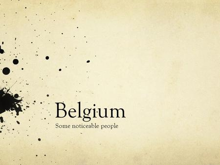 Belgium Some noticeable people. Music Stromae