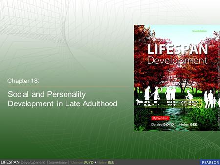 Social and Personality Development in Late Adulthood Chapter 18: