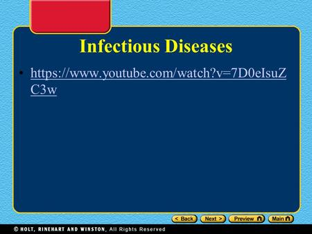 Infectious Diseases https://www.youtube.com/watch?v=7D0eIsuZ C3whttps://www.youtube.com/watch?v=7D0eIsuZ C3w.