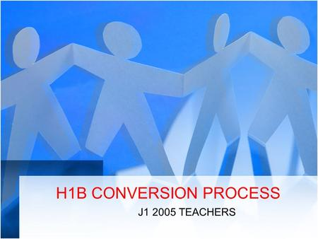 H1B CONVERSION PROCESS J1 2005 TEACHERS. HIB Documents Needed No. of Copies Unexpired Philippine Passport 2  Passport with readable J-1 visa stamped.